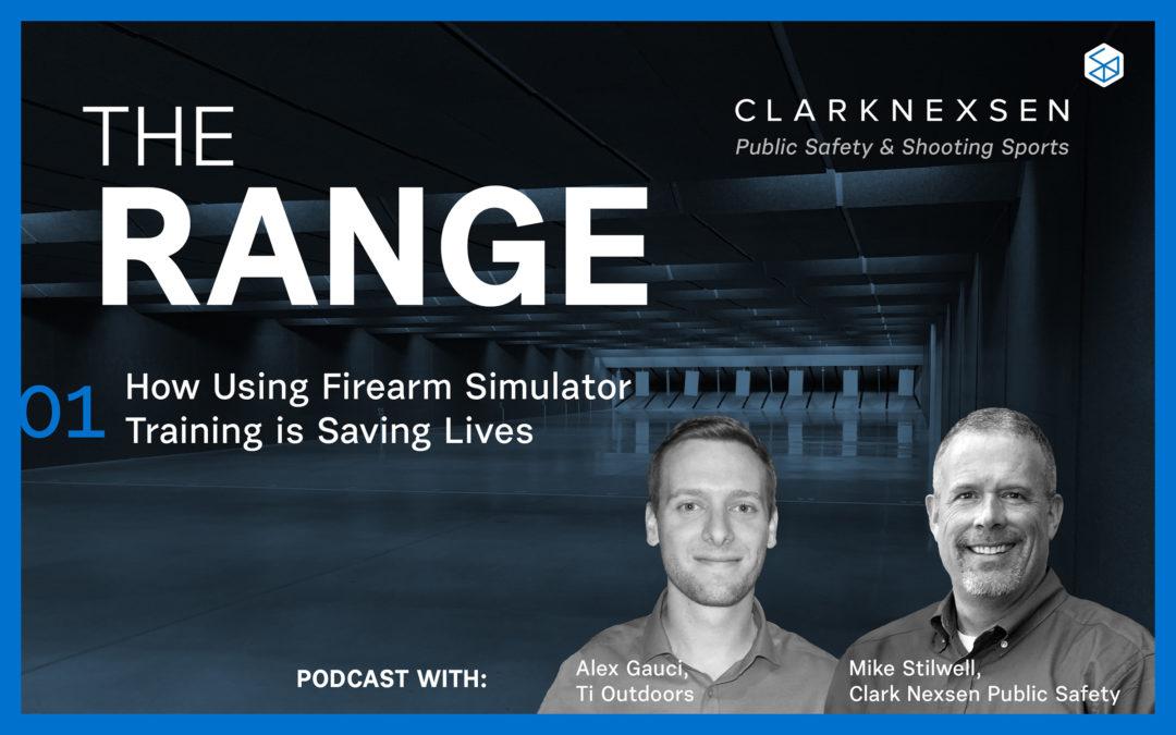 The Range Podcast 01: How Using Firearm Simulator Training is Saving Lives